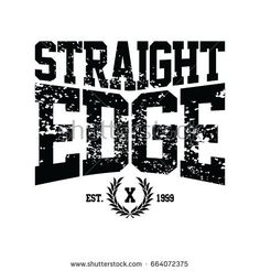 straight edge motto - grungy art retro varsity text