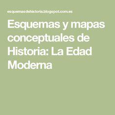 Esquemas y mapas conceptuales de Historia: La Edad Moderna