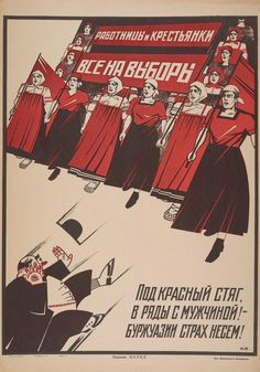 """""""Everyone should vote; women together with men must root out the bourgeoisie."""""""