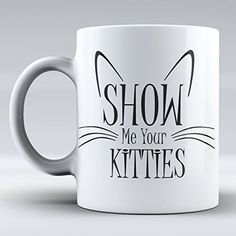 Dishwasher Safe Easy Glitter Show Me Your Kitties Mug – Sweet C's Designs