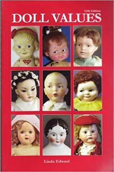 Doll Values (Doll Values Antique to Modern): Linda Edward: 9781932485615: Amazon.com: Books