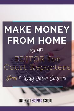 Make money editing drafts of transcripts for court reporters. It's called scoping! Take this free 7-day intro course to learn more. #affiliate