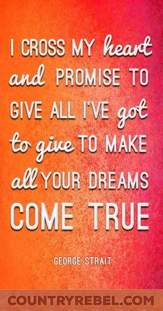 Country Music Lyrics - George Strait Songs I Cross My Heart lyrics, quote and… Country Music Quotes, Country Music Lyrics, Country Music Videos, Country Music Singers, Country Songs, Country Crafts, Country Girls, Rm Drake, New Quotes
