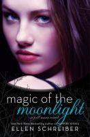 Magic of the moonlight : a full moon novel