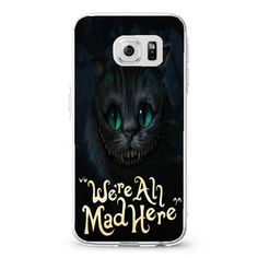 Cheshire cat we re all mad here big font samsung galaxy S3,S4,S5,S6 cases