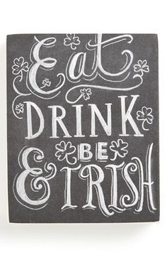 Primitives by Kathy 'Eat, Drink & Be Irish' Chalk Sign available at Fun sign for St. Chalkboard Wall Art, Chalk Wall, Chalkboard Designs, Chalk Board, Chalkboard Ideas, Chalkboard Sayings, Kitchen Chalkboard, Board Paint, Diy Wall Art