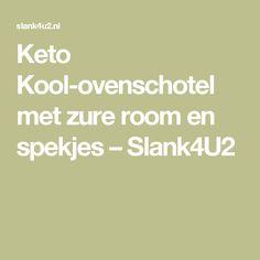 Keto Kool-ovenschotel met zure room en spekjes – Slank4U2