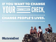 """If you want to change your #NetworkMarketing commission check, change people's lives."" ― ArtJonak ☀️"