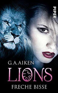 Lions - Freche Bisse: Roman von G. A. Aiken und weiteren, http://www.amazon.de/dp/B00XU080G8/ref=cm_sw_r_pi_dp_i2npwb057YTJ0
