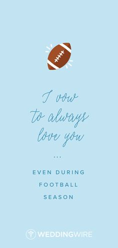 Love Quotes : QUOTATION – Image : Quotes Of the day – Description I vow to always love you… even during football season Sharing is Caring – Don't forget to share this quote ! Love And Romance Quotes, Romance Tips, Me Quotes, Football Love Quotes, Football Wedding, Best Quotes Of All Time, Love Songs Lyrics, Sayings And Phrases, Relationship Quotes