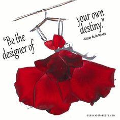 """""""Be the designer of your own destiny"""" Oscar de la Renta Designer inspirational quote. Original petal art by Our Hands For Hope"""