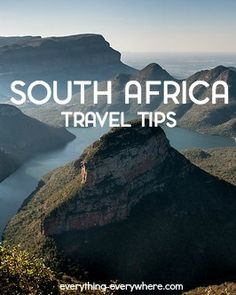 Important info and travel tips for anyone planning to visit the beautiful nation of South Africa.
