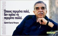 my favourite! Gabriel Garcia Marquez, Greek Quotes, Wisdom, Facts, My Favorite Things, My Love, Words, Life, Fictional Characters