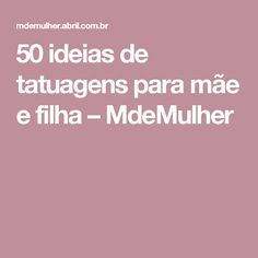 50 ideias de tatuagens para mãe e filha – MdeMulher