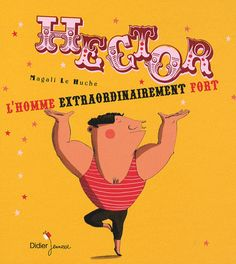 Hector l'homme extraordinairement fort