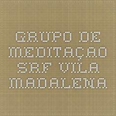 Grupo de meditaçao - SRF-Vila Madalena