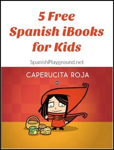 5 Free Spanish iBooks for Kids Free Spanish ibooks give kids a range of reading options. From interactive stories to texts with simple illustrations, kids will find something they love. Spanish Books For Kids, Learning Spanish For Kids, Spanish Teaching Resources, Spanish Activities, Spanish Language Learning, Vocabulary Activities, Reading Activities, Teaching Tools, Preschool Spanish