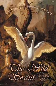 The Wild Swans and Other Tales (Fairy Tales of Hans Christian Andersen) by Hans Christian Andersen, http://www.amazon.co.uk/gp/product/190943812X/ref=cm_sw_r_pi_alp_eVimrb0MPSFGB
