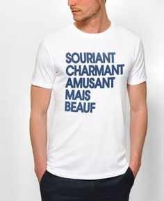 Tshirt Homme Souriant beauf Blanc by Monsieur T-shirt Quotes
