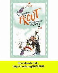 La poudre à prout du Professeur Séraphin (French Edition) (9782747027557) Jo Nesbo , ISBN-10: 2747027554  , ISBN-13: 978-2747027557 ,  , tutorials , pdf , ebook , torrent , downloads , rapidshare , filesonic , hotfile , megaupload , fileserve