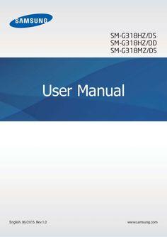 www.samsung.com User Manual SM-G318HZ/DS SM-G318HZ/DD SM-G318MZ/DS English. 06/2015. Rev.1.0