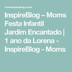 InspireBlog – Moms Festa Infantil Jardim Encantado | 1 ano da Lorena - InspireBlog - Moms