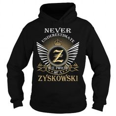 Cool Never Underestimate The Power of a ZYSKOWSKI - Last Name, Surname T-Shirt T shirts
