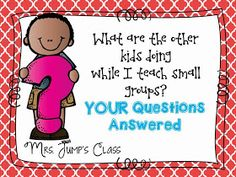 Mrs Jump's class: Literacy Centers YOUR QUESTIONS ANSWERED