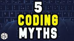 5 Coding Myths & Lies