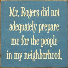 Rogers Did Not Adequately Prepare Me For.Wooden Sign - Country MarketplaceWho knows the Commandment? Rogers Did Not Adequately Prepare Me For The People In My Neighborhood Wooden Sign 7 Funny Signs, Funny Jokes, Hilarious Sayings, Witty Sayings, Mom Jokes, Hilarious Animals, Cartoon Jokes, It's Funny, Quotes Distance