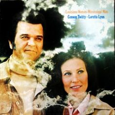 conway twitty and loretta lynn - louisiana woman-mississippi man""