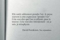Franch Quotes : David Foenkinos - The Love Quotes Famous Love Quotes, Quotes To Live By, Mood Quotes, True Quotes, Ricardo Baldin, Tell Me Your Secrets, Deep Texts, Image Citation, Inspirational Speeches