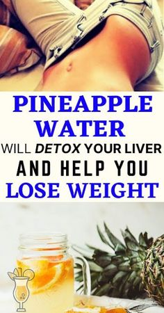 Pineapple Water Will Detox Your Liver . Help You Lose Weight, Reduce Joint Swelling And Pain Detox Your Liver, Liver Cleanse, Weight Loss Drinks, Healthy Weight Loss, Healthy Smoothies, Healthy Drinks, Detox Cleanse Water, Fat Burning Tea, Breakfast Smoothies For Weight Loss
