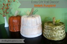 Easy DIY Fall Decor: Basket Pumpkins   Dwelling In Happiness