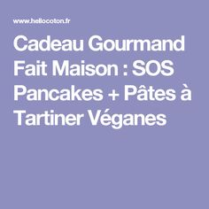 cadeau gourmand fait maison sos pancakes ptes tartiner vganes