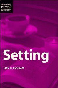 Setting (Elements of Fiction Writing): Jack Bickham: 9780898799484: Amazon.com: Books