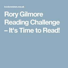 Rory Gilmore Reading Challenge – It's Time to Read!