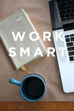 work smart in 2013: for bloggers + business owners