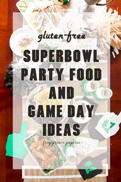 Gluten-Free Superbowl Party Food and Game Day Ideas