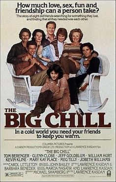 <3 Poster for the 1983 film, with subhead above that reads: 'The story of eight old friends searching for something they lost, and finding that all they needed was each other.' For many Baby Boomers who saw this film, the soundtrack was especially memorable, a fact not lost on Madison Avenue.