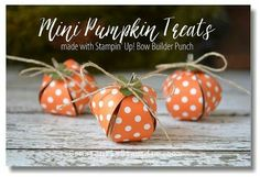 Mini pumpkin treat holders using the Stampin Up Bow Builder Punch Fall Paper Crafts, Holiday Crafts, Diy Paper, Halloween Cards, Holidays Halloween, Halloween Treat Holders, 3d Christmas, Christmas Cards, Handmade Christmas