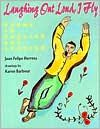 Laughing out Loud, I Fly: Poems in English and Spanish. Luis Felipe Herrera. Illustrated by Karen Barbour. Belpre Honor Narrative, 2000.