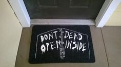 Don't Open Dead Inside Welcome Mat by NerdPhrases on Etsy                        $20.00