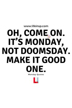 Monday motivational quotes will give you what you need to start loving every new start of the week. The first thing to be successful is. Monday Quotes Positive, Monday Motivation Quotes, Motivational Monday, Positive Thoughts, Inspirational Quotes, Funny Drunk Texts, 9gag Funny, Funny Animal Quotes, Hilarious Animals