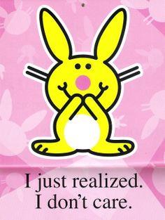 Happy Bunny: I just realized