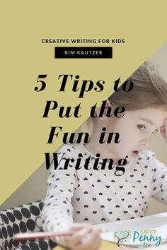5 Tips to Put the Fun in Writing