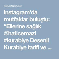 """Instagram'da mutfaklar buluştu: """"Ellerine sağlık @haticemazi #kurabiye Desenli Kurabiye tarifi ve Malzemeler : 125 gr. oda ısısında yumuşamış tereyağı ya da margarin. 1…"""""""