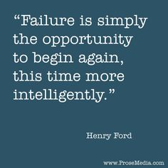 Failure is simply the opportunity to begin again, this time more intelligently. Cute Quotes, Great Quotes, Words Quotes, Wise Words, Quotes To Live By, Sayings, Positive Quotes, Motivational Quotes, Inspirational Quotes