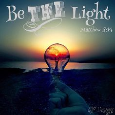 Be the light in the darkness