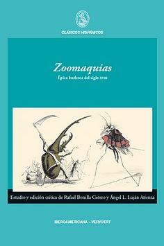 Zoomaquias : épica burlesca del siglo XVIII / edición Rafael Bonilla Cerezo, Ángel L. Luján Ateinza http://fama.us.es/record=b2641900~S5*spi